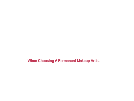 10 Things to Look For - Choosing Permanent Makeup